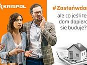 #Zostańwdomu, ale co jeśli ten dom dopiero się buduje? KRISPOL radzi zdj. 2
